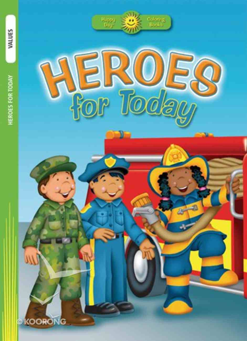 Heroes For Today (Happy Day Colouring & Activity Series) Paperback