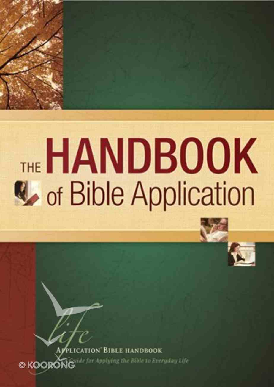 The Handbook of Bible Application (Life Application Bible Commentary Series) Hardback