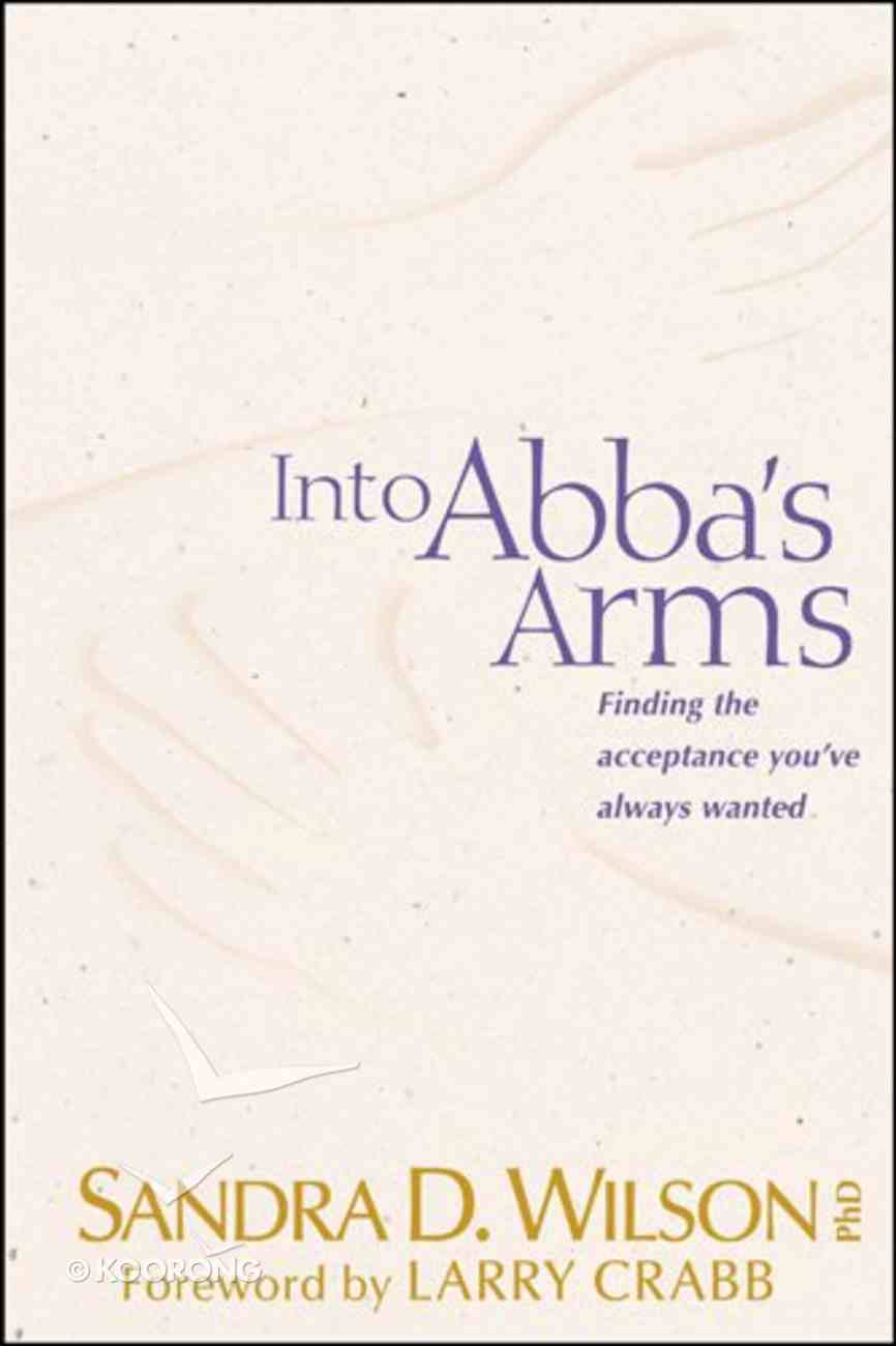 Into Abba's Arms Paperback