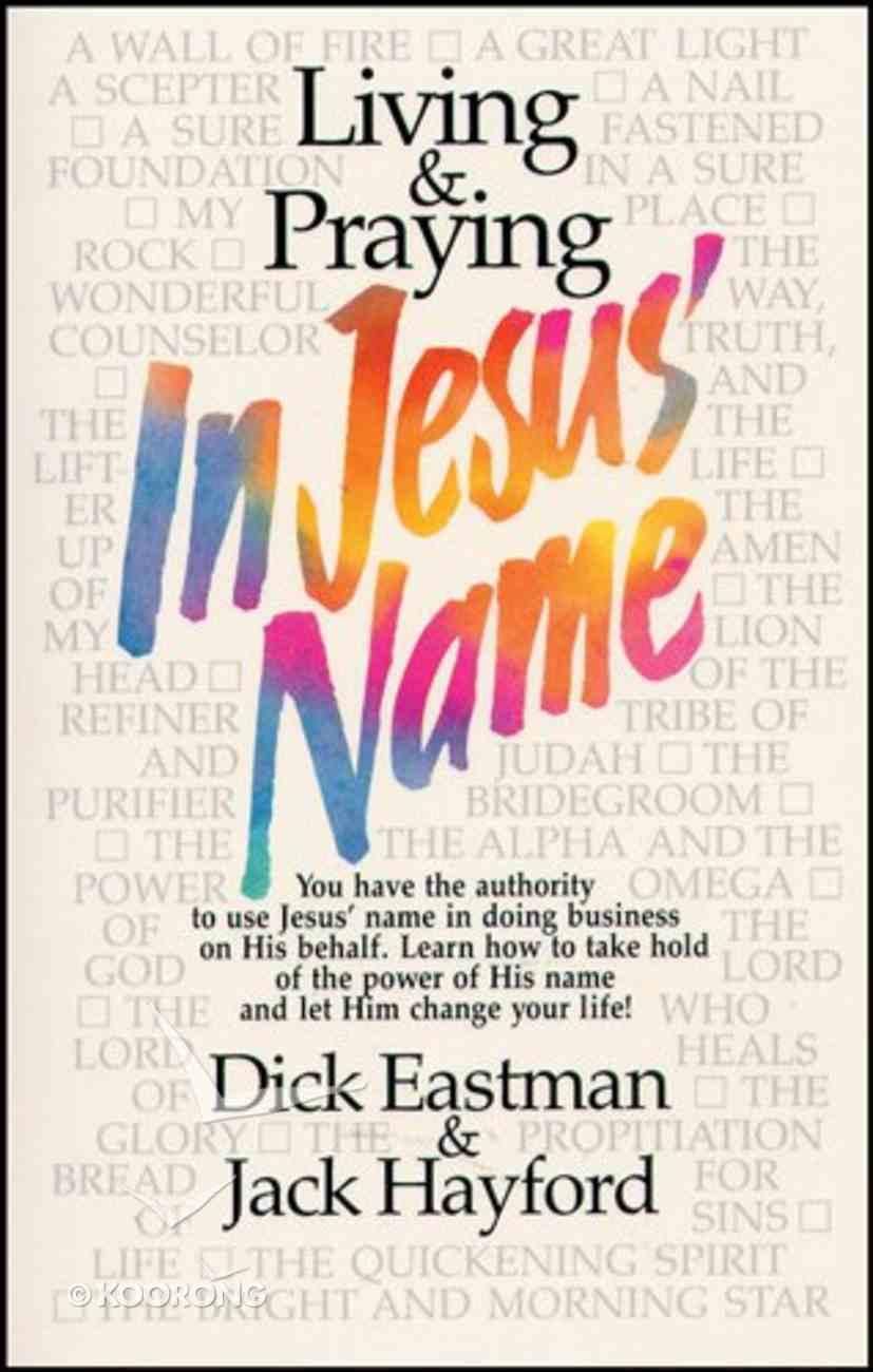 Living & Praying in Jesus' Name Paperback