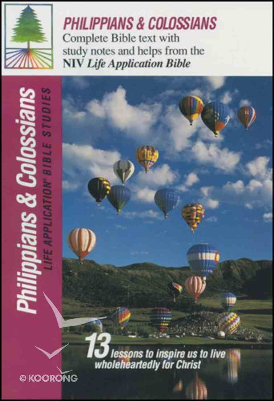Philippians and Colossians (Life Application Bible Study Series) Paperback