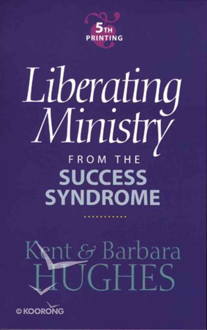 Liberating Ministry From the Success Syndrome Paperback