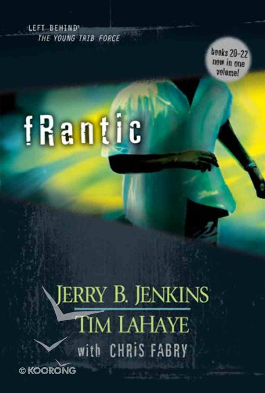 Frantic (Volumes 20-22) (#06 in Left Behind: The Young Trib Force Series) Hardback