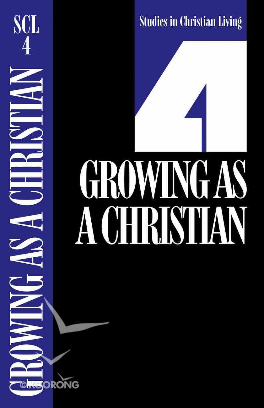 Growing as a Christian (Studies in Christian Living) (#04 in Studies In Christian Living Series) Paperback