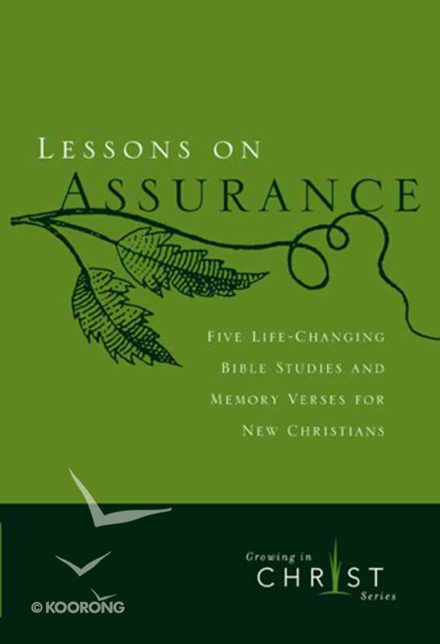 Lessons on Assurance: Five Studies and Memory Verses For New Christians (Growing In Christ Series) Paperback