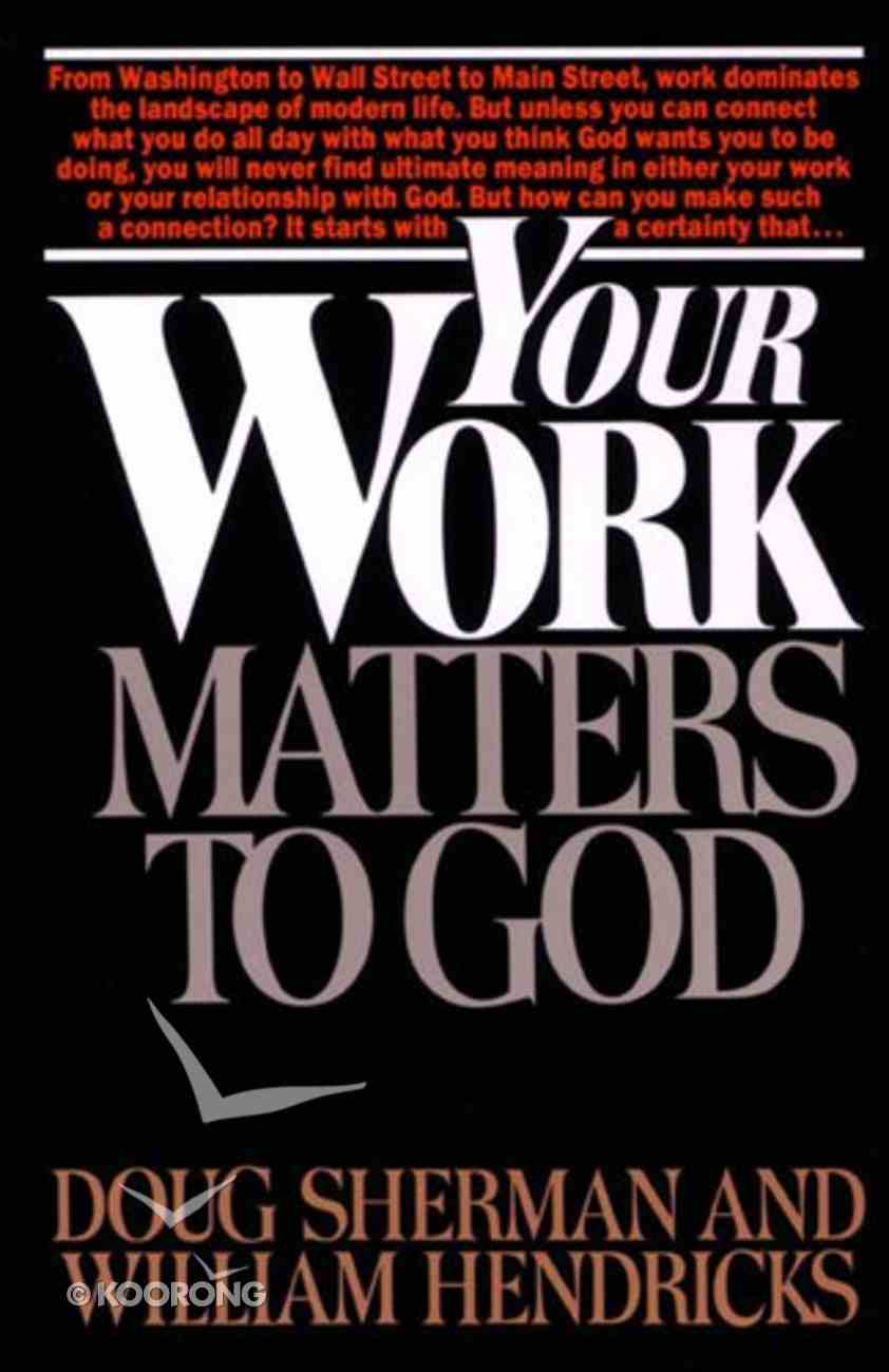 Your Work Matters to God Paperback