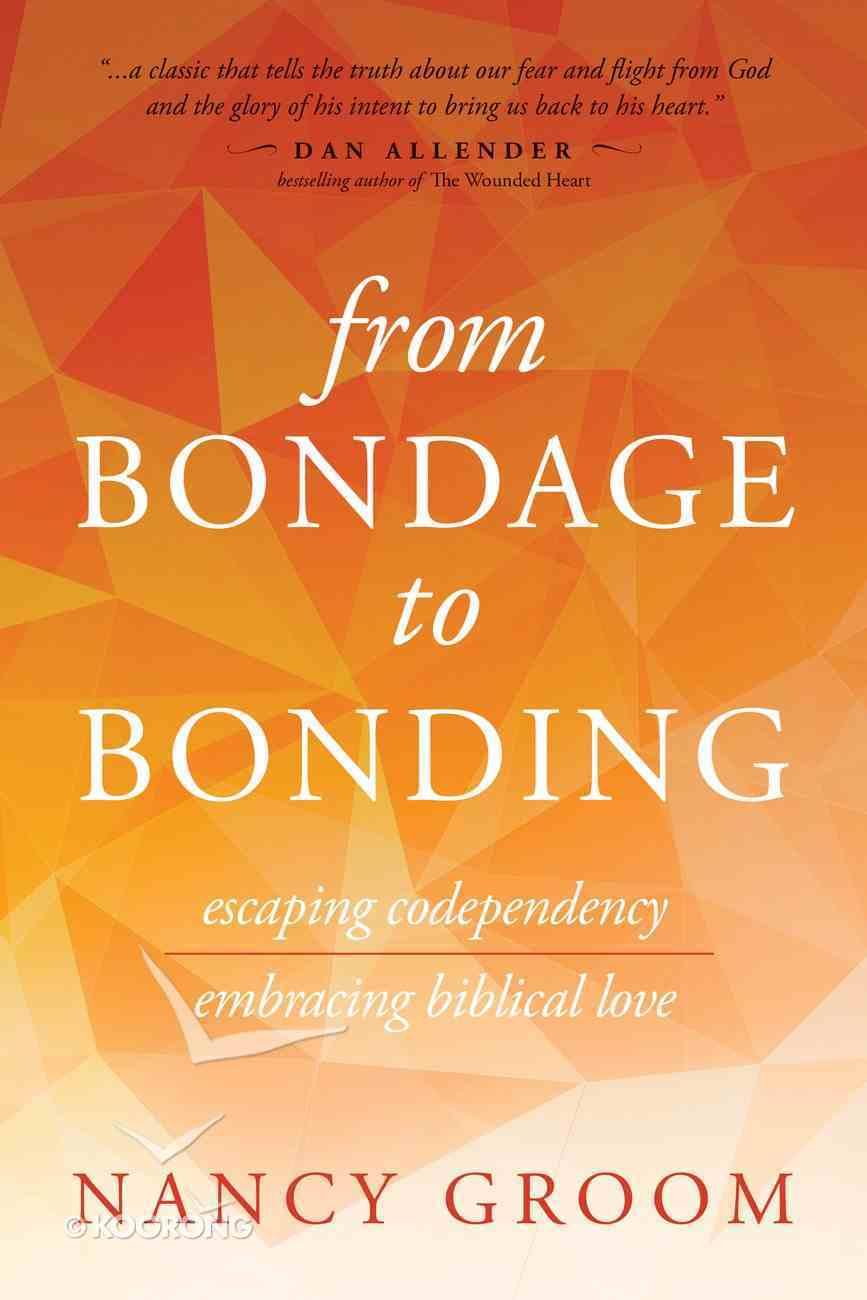 From Bondage to Bonding Paperback