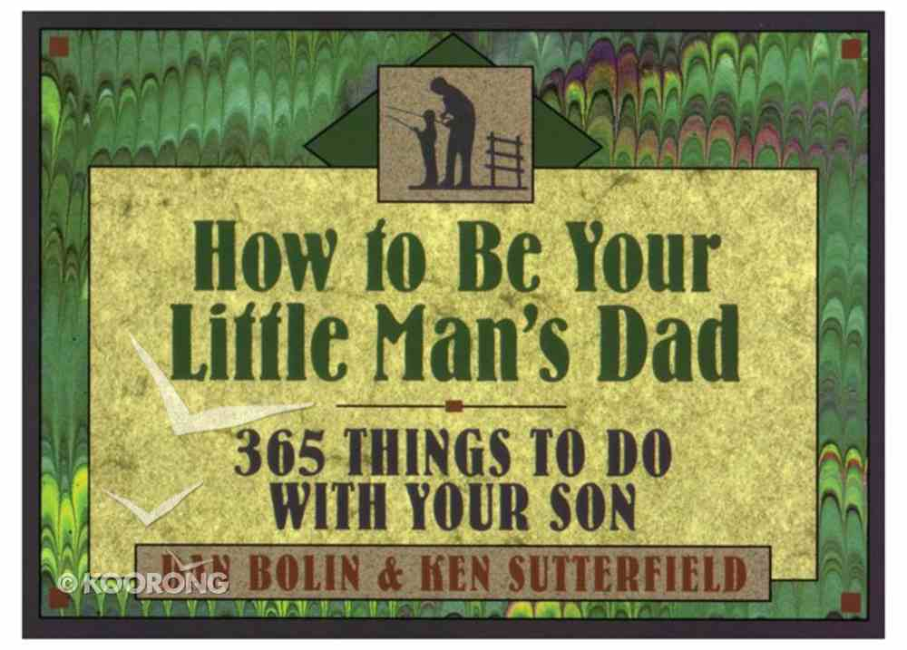 How to Be Your Little Man's Dad Paperback