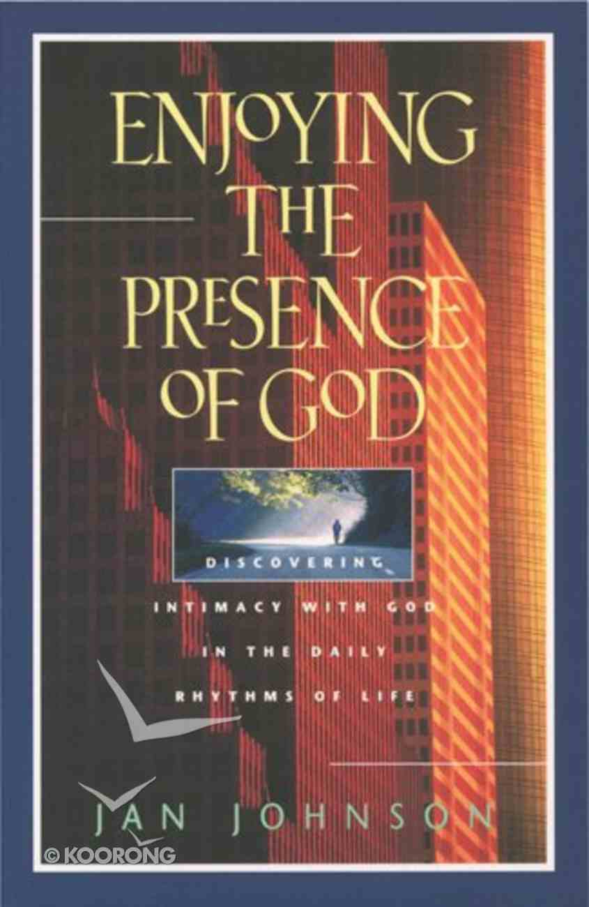 Enjoying the Presence of God Paperback