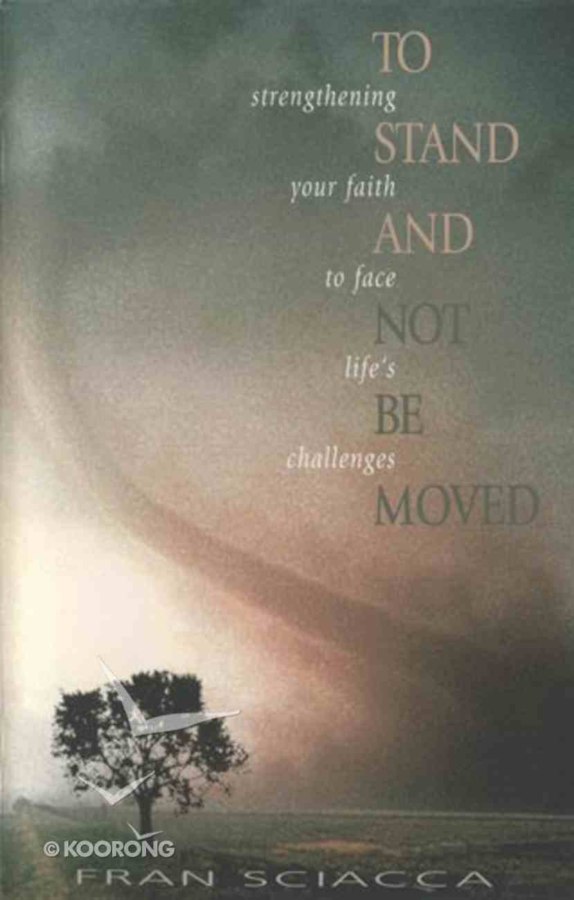 To Stand and Not Be Moved Paperback
