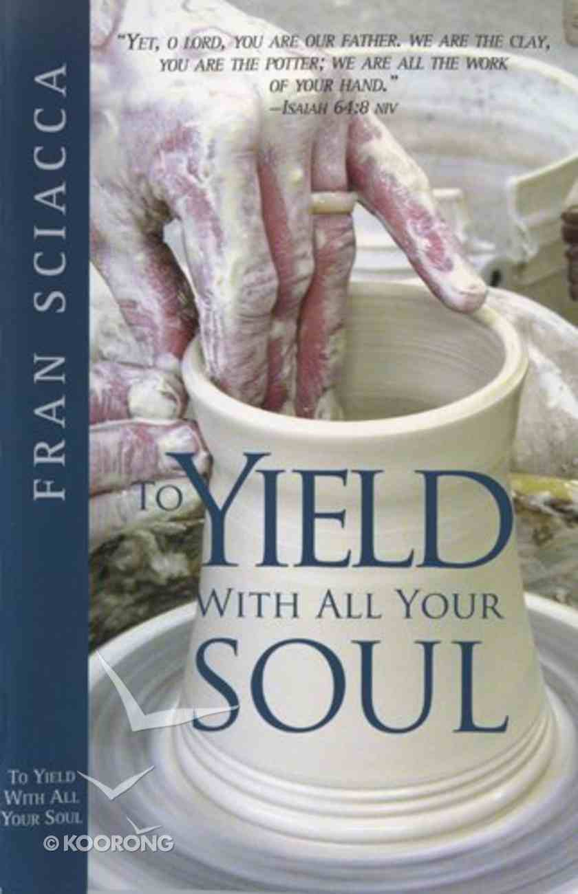 To Yield With All Your Soul Paperback