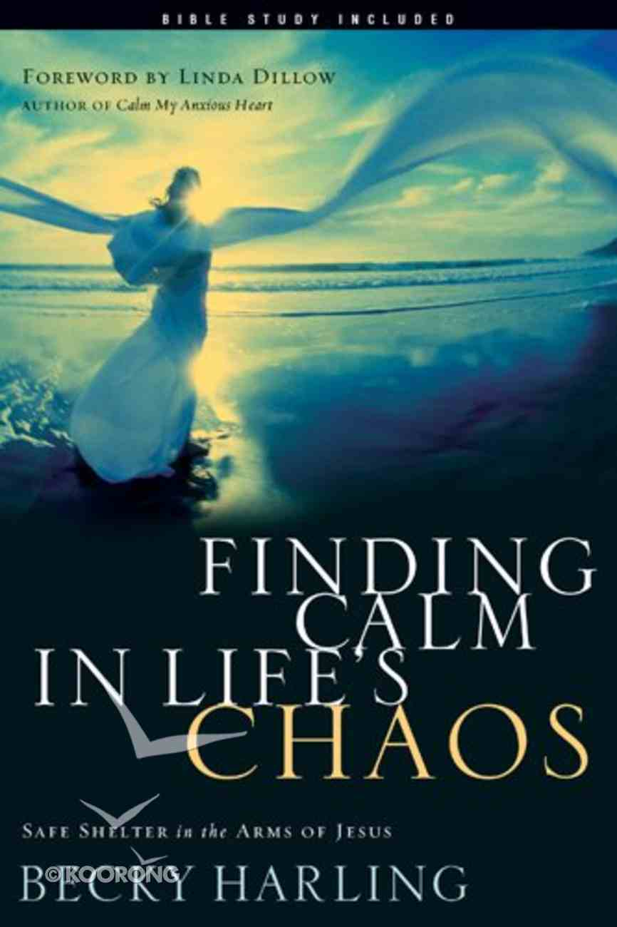 Finding Calm in Life's Chaos Paperback