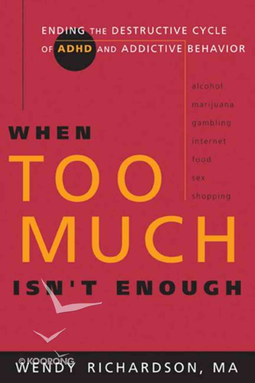 When Too Much Isn't Enough Paperback
