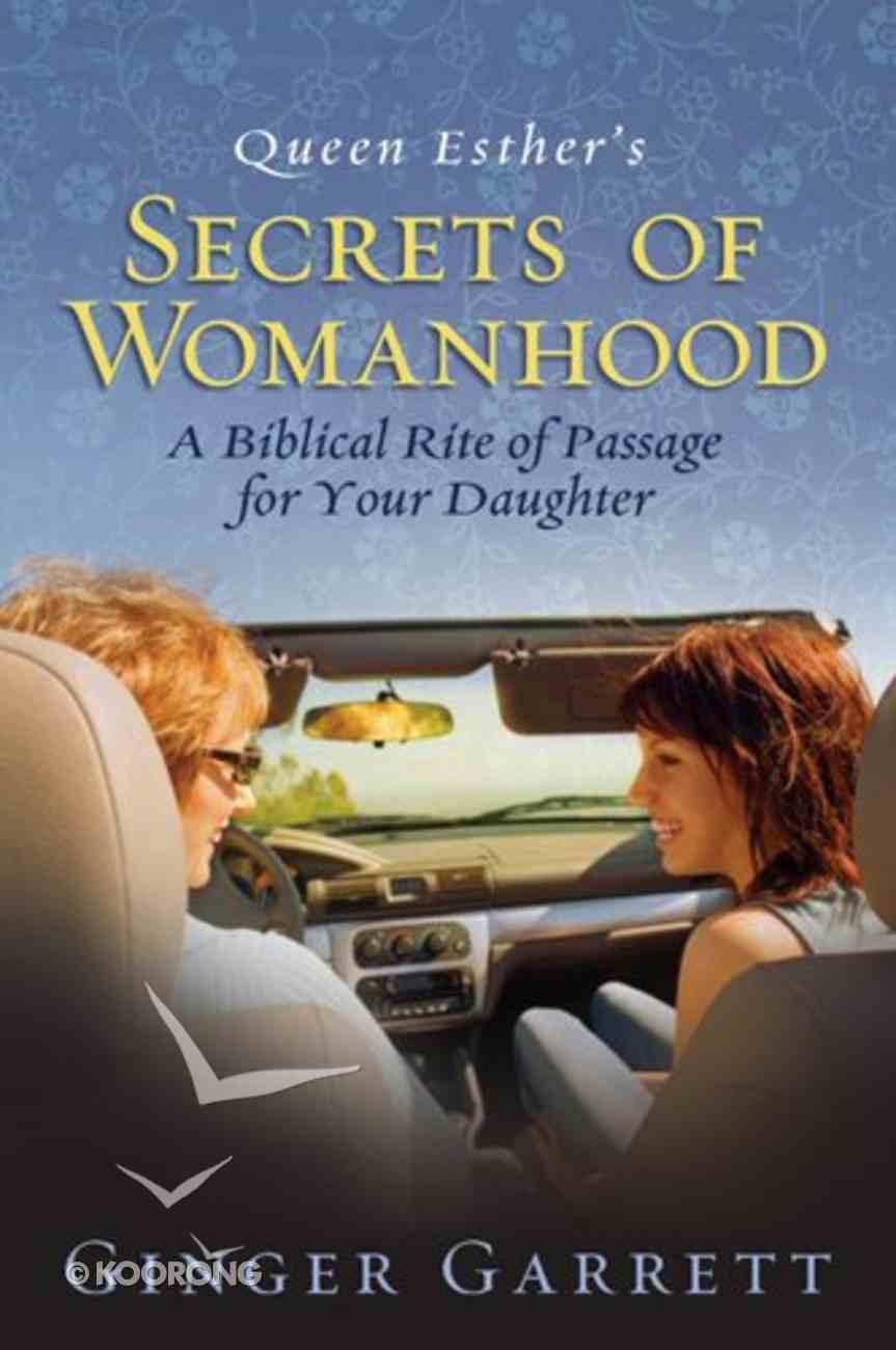 Queen Esther's Secrets of Womanhood Paperback