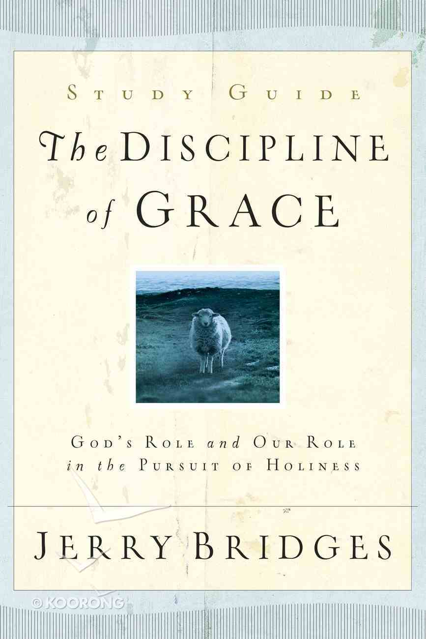 The Discipline of Grace Discussion (Study Guide) Paperback