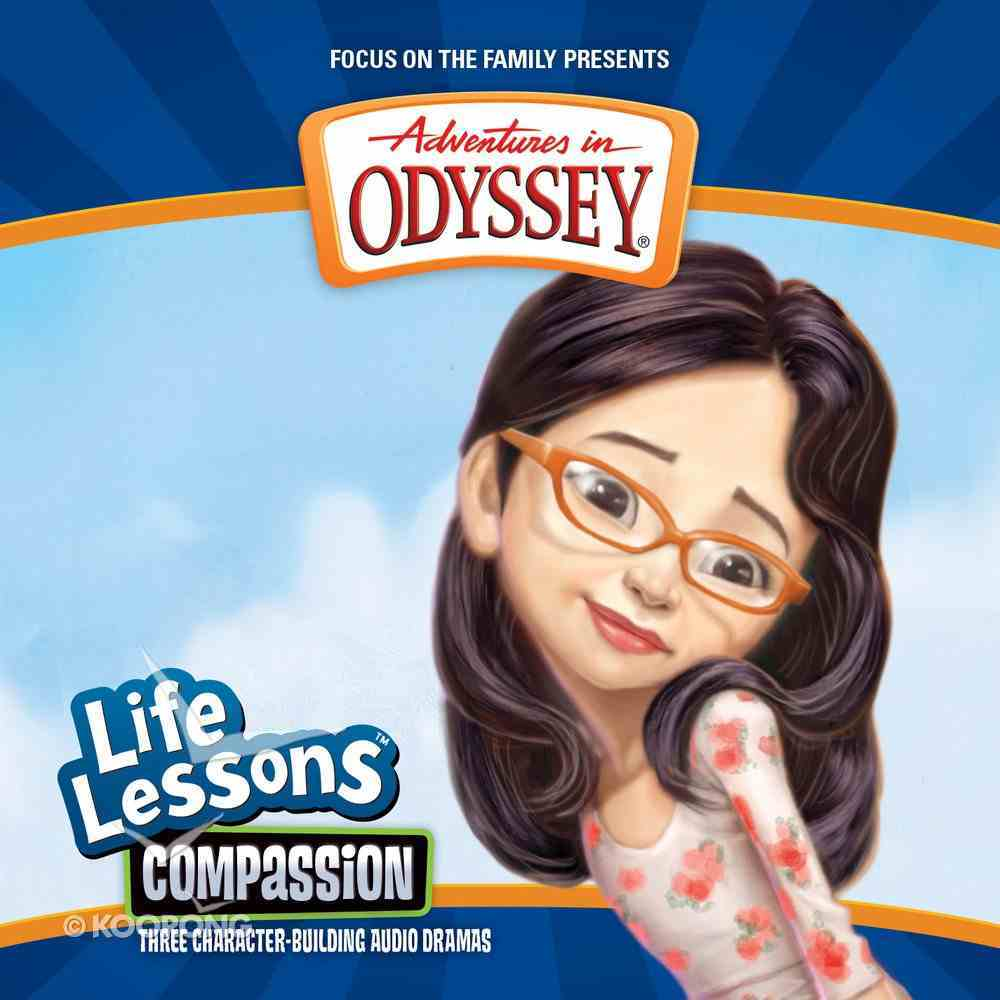 Compassion (#03 in Adventures In Odyssey Audio Life Lessons Series) CD