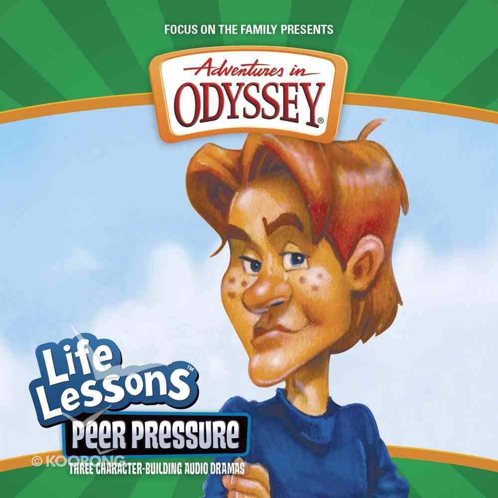 Peer Pressure (#05 in Adventures In Odyssey Audio Life Lessons Series) CD