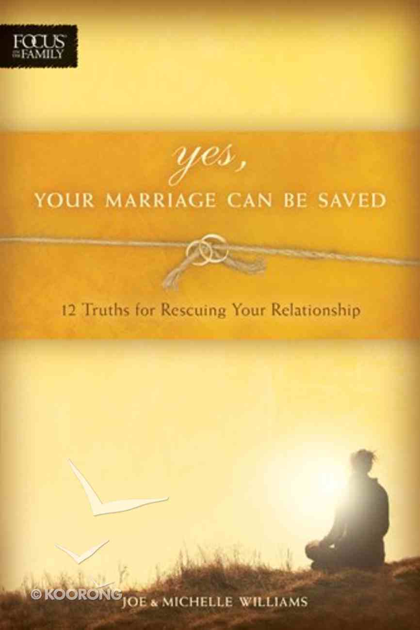 Yes, Your Marriage Can Be Saved Paperback