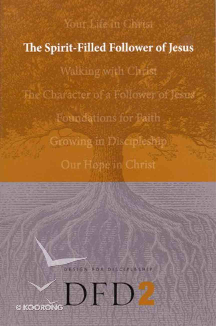 The Spirit-Filled Christian (#02 in Design For Discipleship Series) Paperback