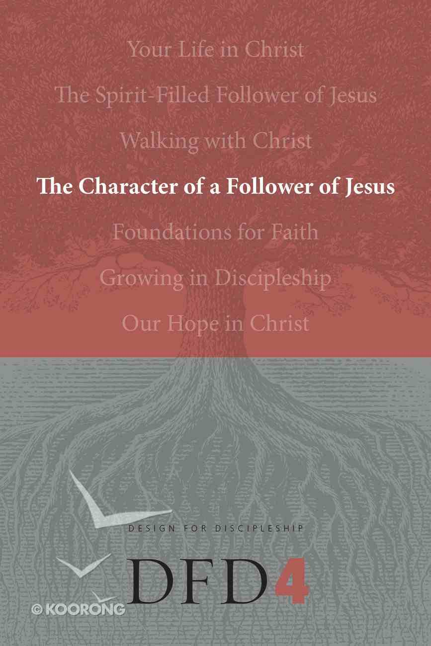 Character of the Christian (#04 in Design For Discipleship Series) Paperback
