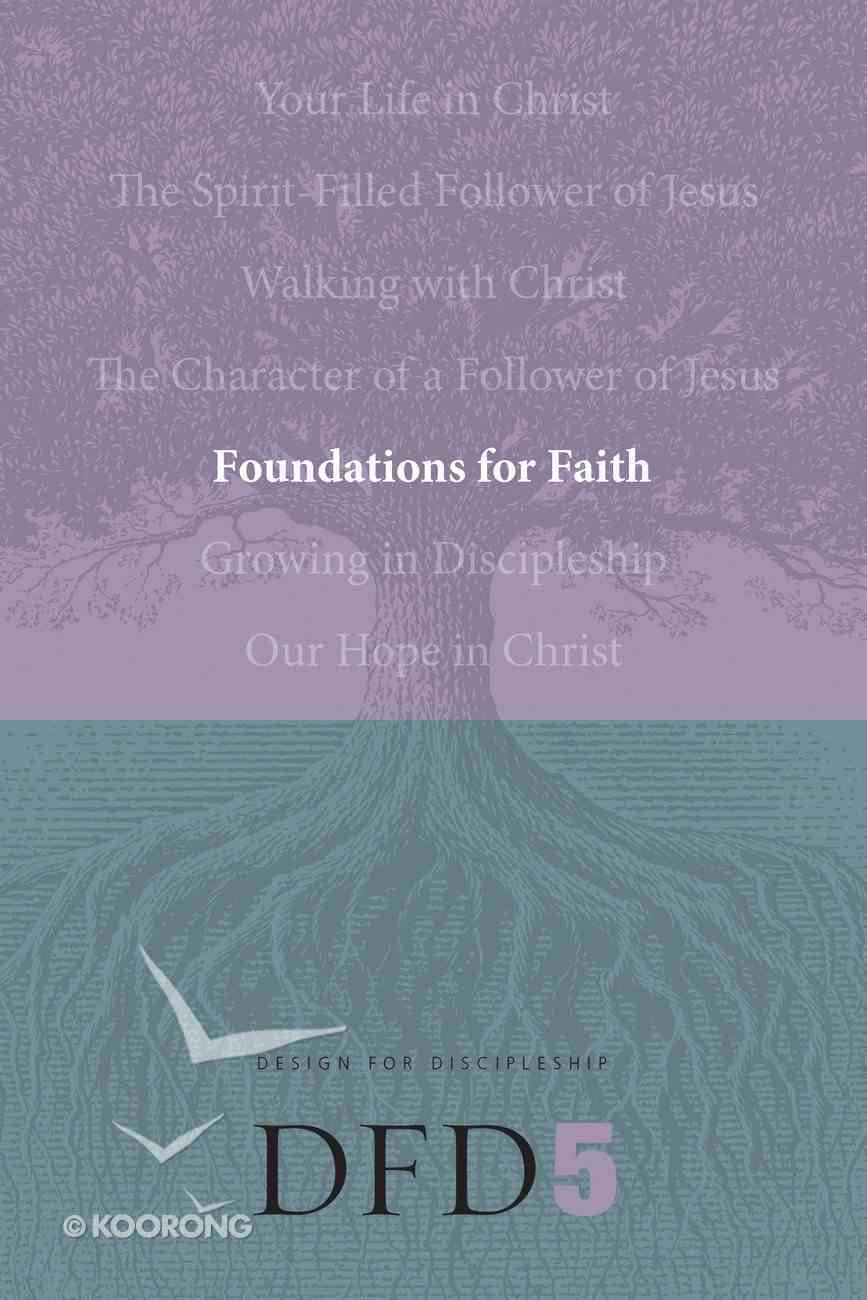 Foundations For Faith (#05 in Design For Discipleship Series) Paperback