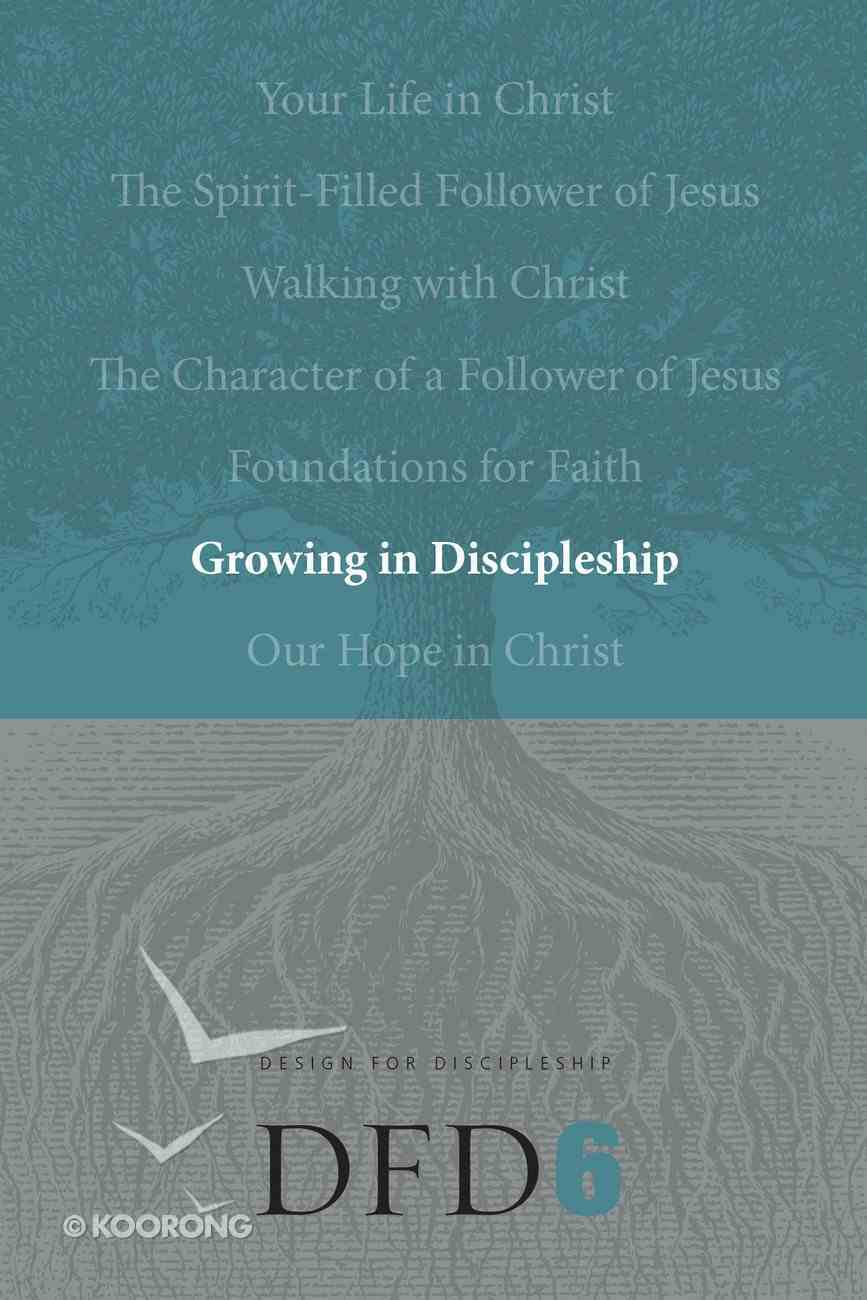 Growing in Discipleship (#06 in Design For Discipleship Series) Paperback