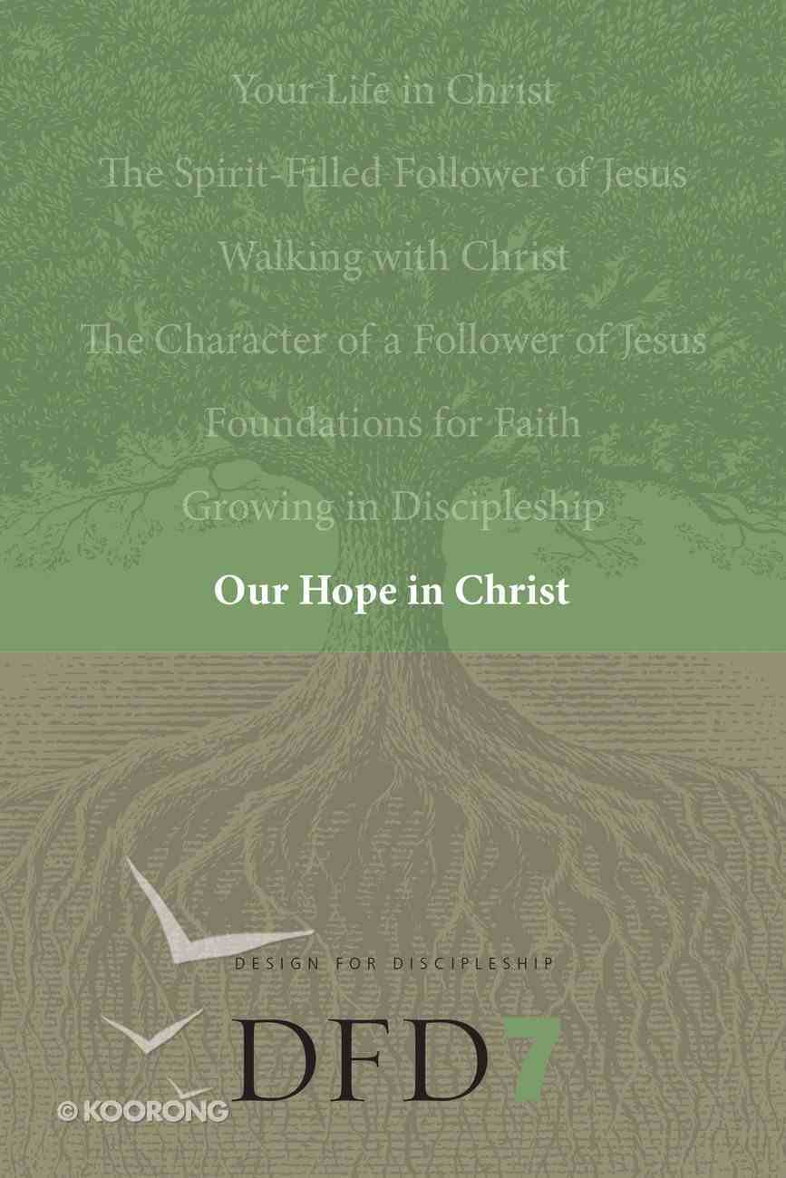 Our Hope in Christ (#06 in Design For Discipleship Series) Paperback