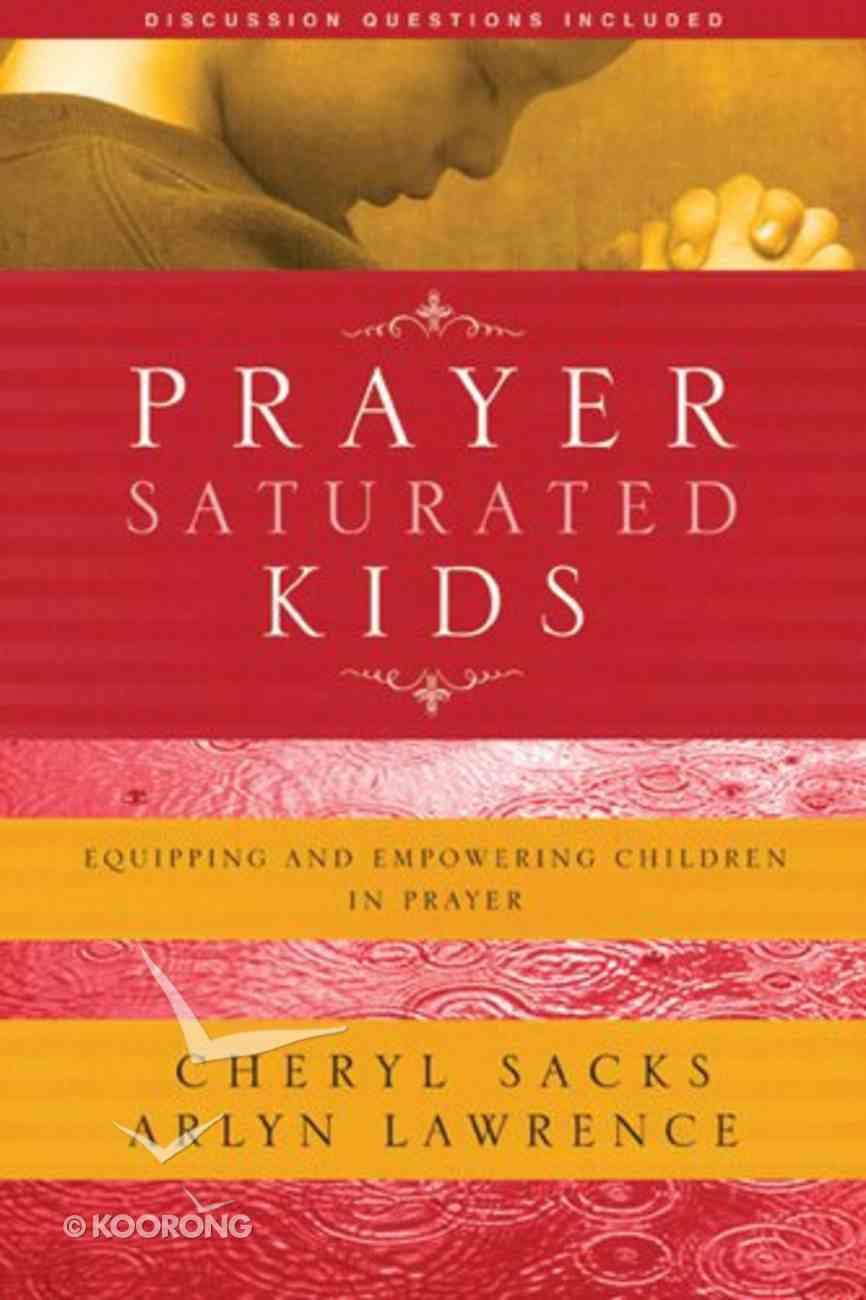 Prayer Saturated Kids Paperback