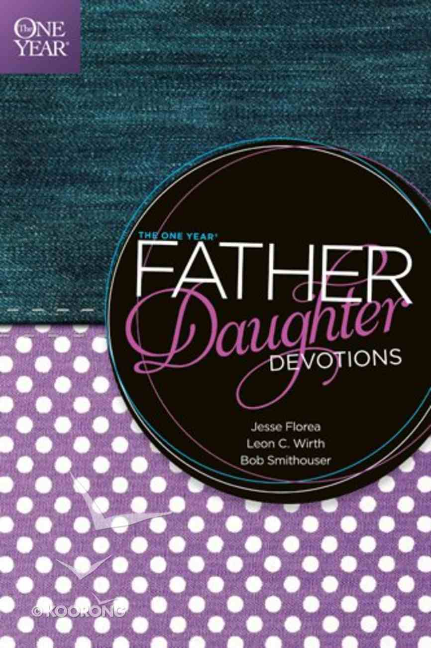 The One Year Father-Daughter Devotions Paperback