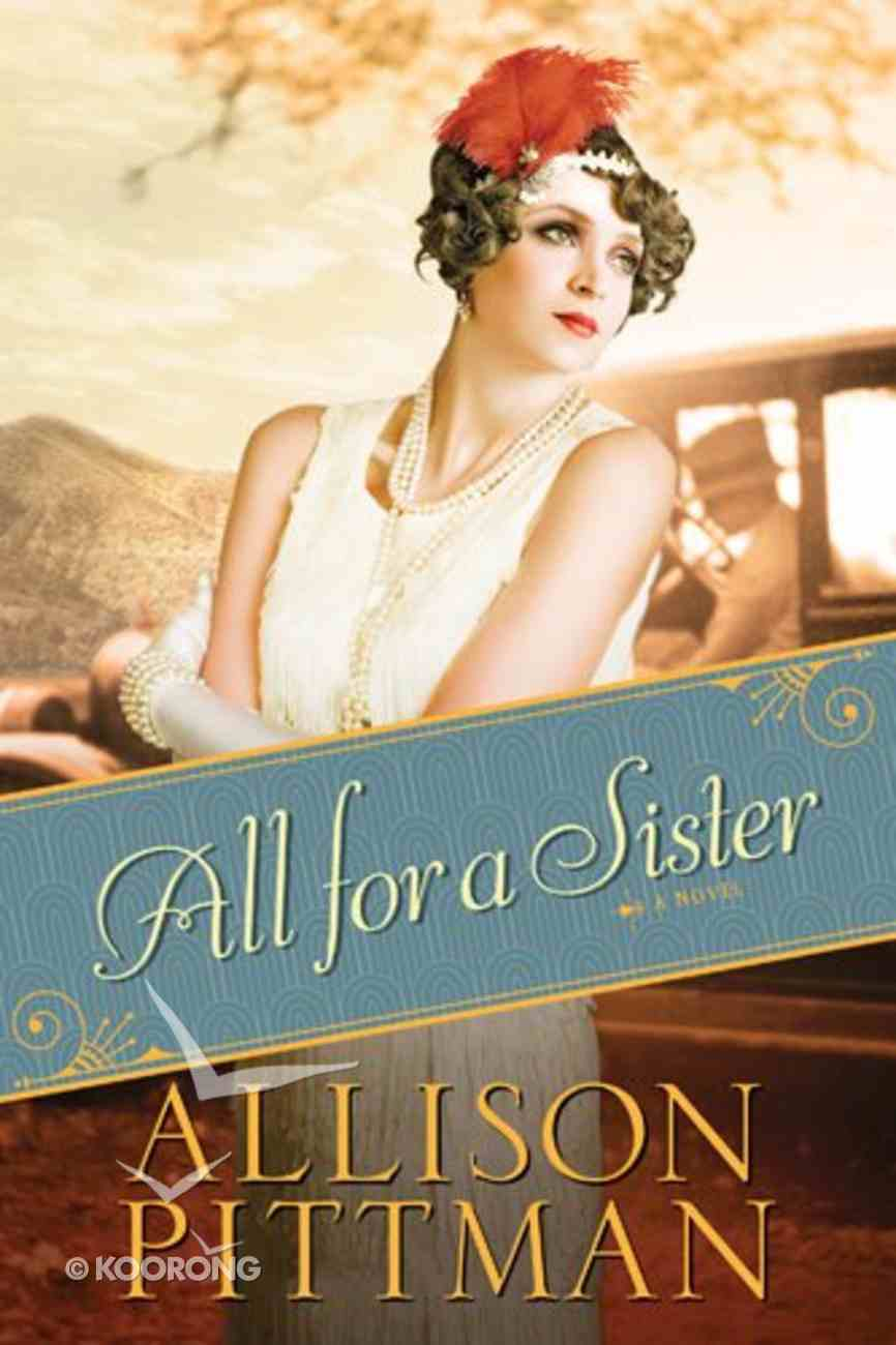 All For a Sister (#03 in Roaring Twenties Series) Paperback