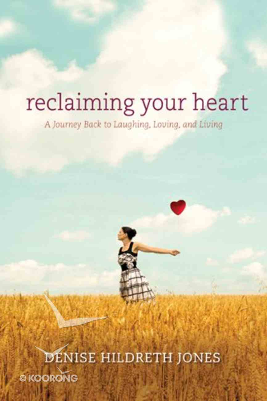 Reclaiming Your Heart Paperback