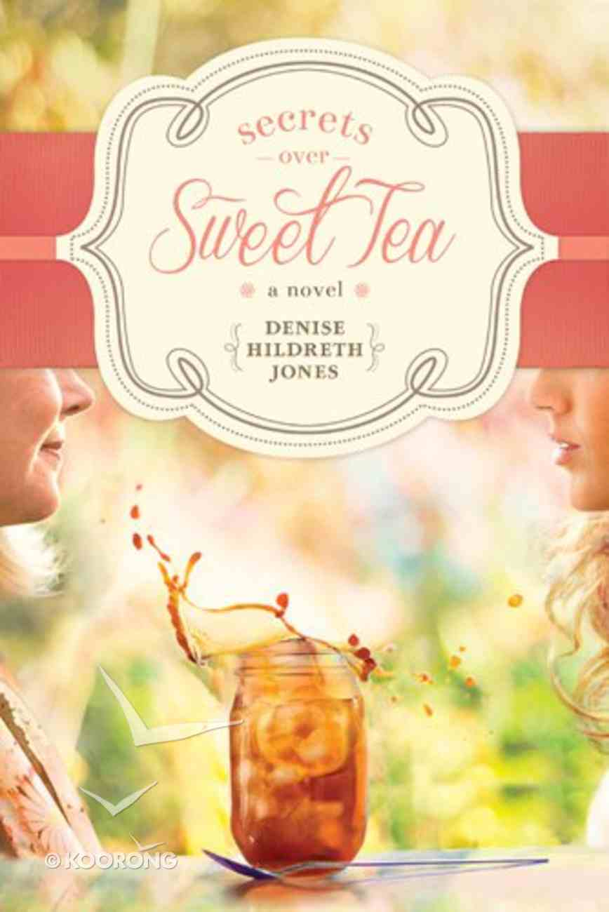 Secrets Over Sweet Tea Paperback