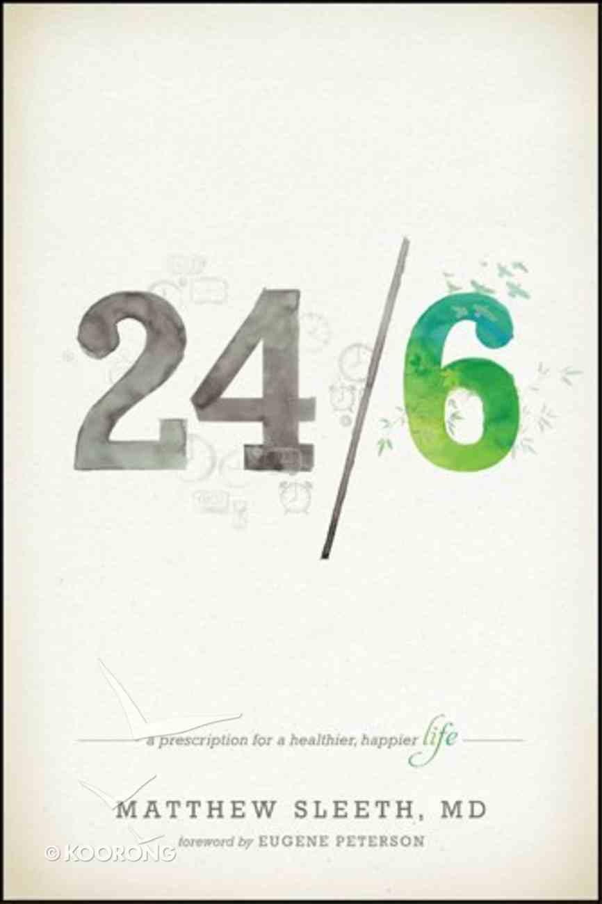 24/6: A Prescription For a Healthier, Happier Life Paperback