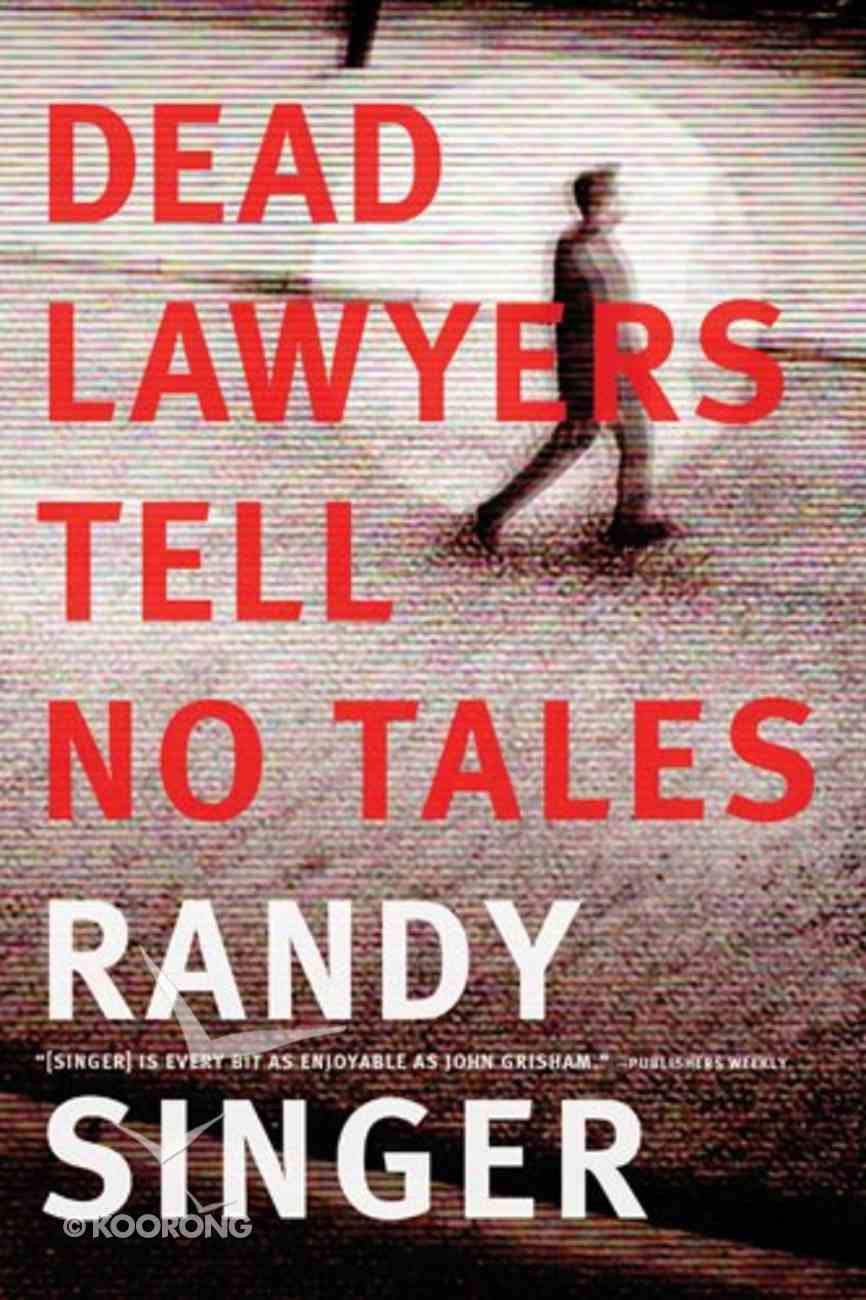 Dead Lawyers Tell No Tales Paperback