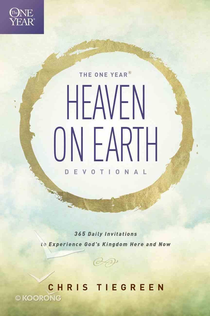 Heaven on Earth (One Year Devotional) Paperback