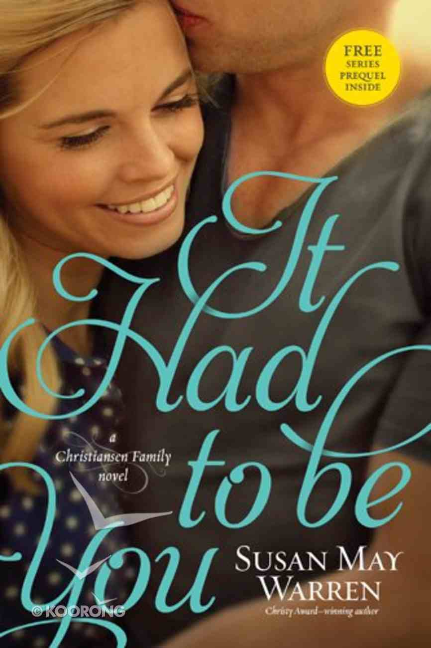 It Had to Be You (Free Series Prequel 'I Really Do Miss Your Smile' Inside) (#02 in Christiansen Family Series) Paperback