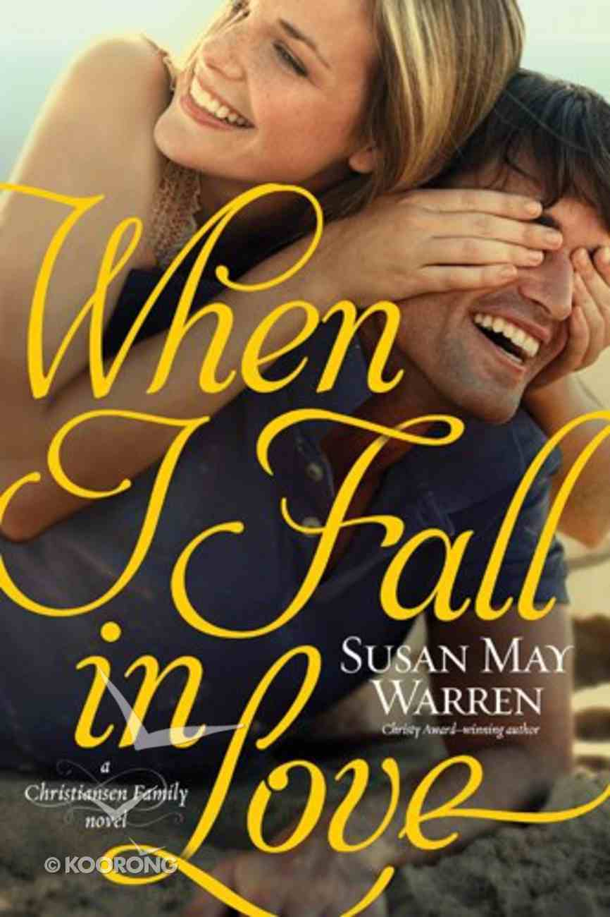 When I Fall in Love (#03 in Christiansen Family Series) Paperback