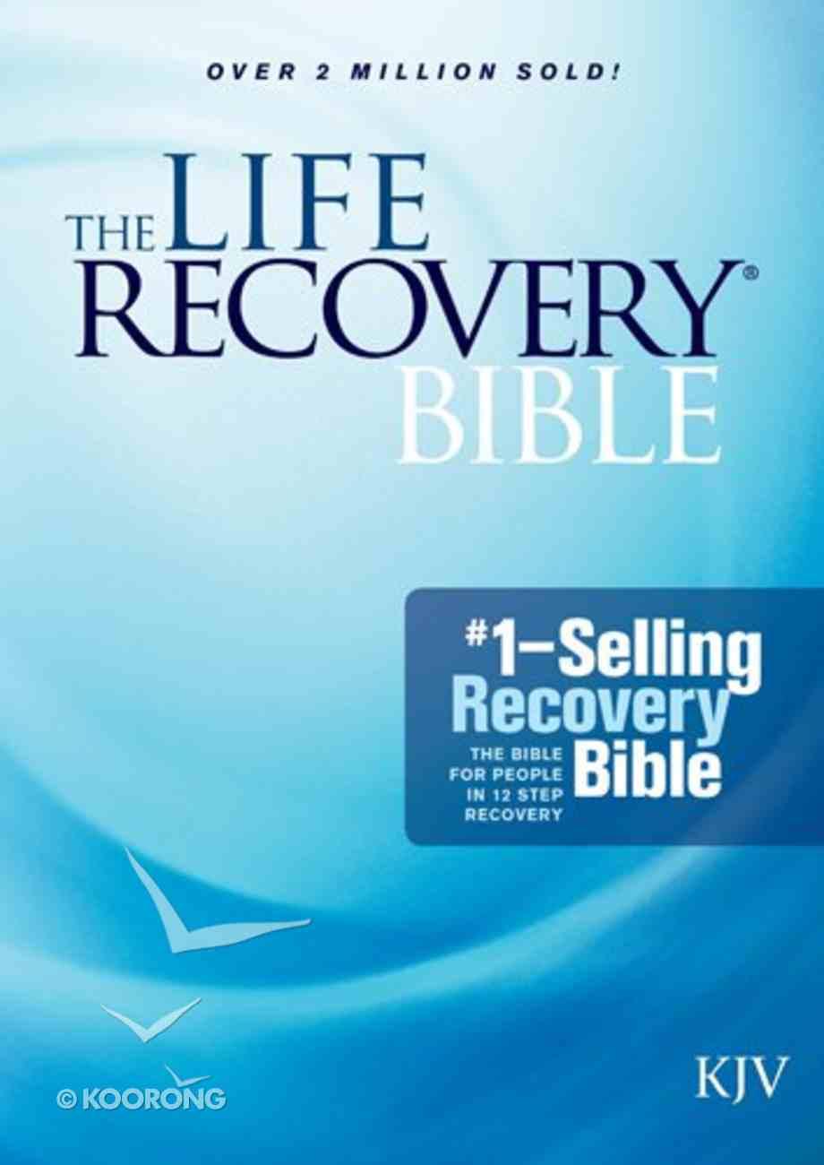 KJV Life Recovery Bible (Black Letter Edition) Hardback