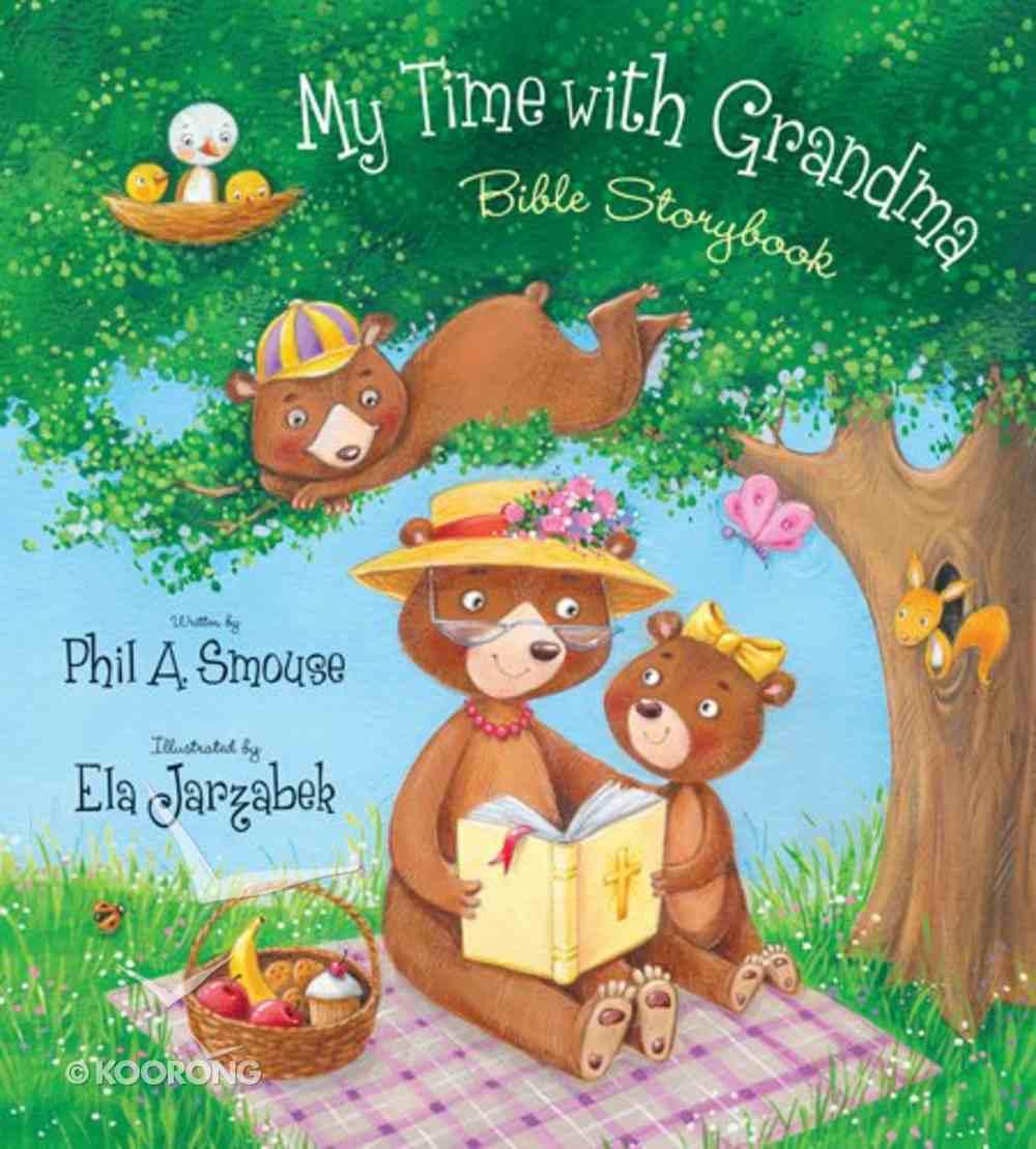My Time With Grandma Bible Storybook Hardback
