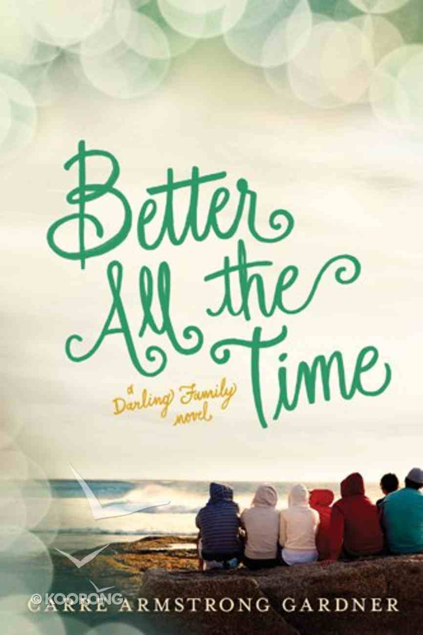 Better All the Time (#02 in The Darlings Series) Paperback