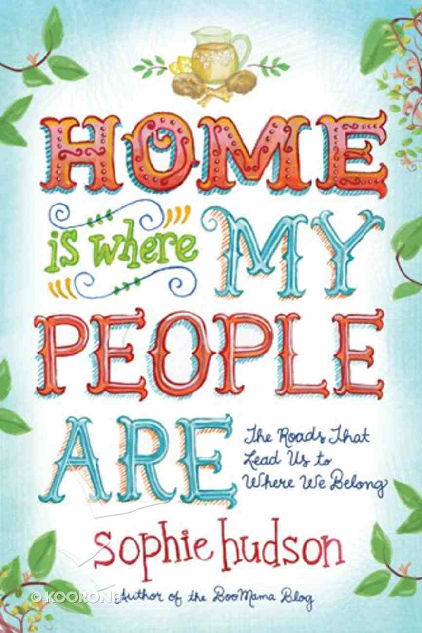 Home is Where My People Are Paperback