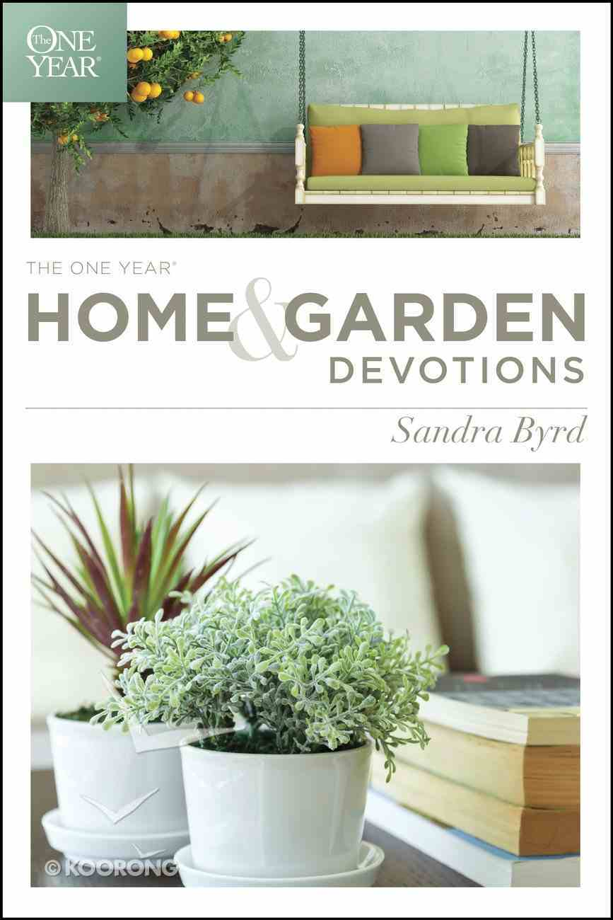 The One Year Home and Garden Devotions Paperback
