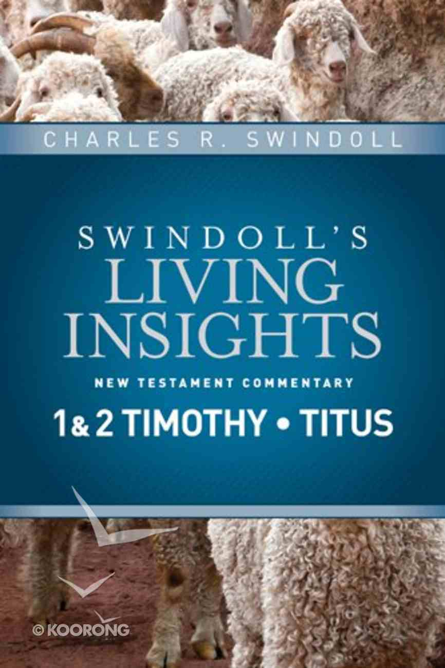 Insights on 1&2 Timothy, Titus (Swindoll's Living Insights New Testament Commentary Series) Hardback