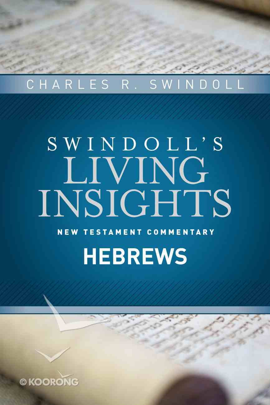 Insights on Hebrews (Swindoll's Living Insights New Testament Commentary Series) Hardback