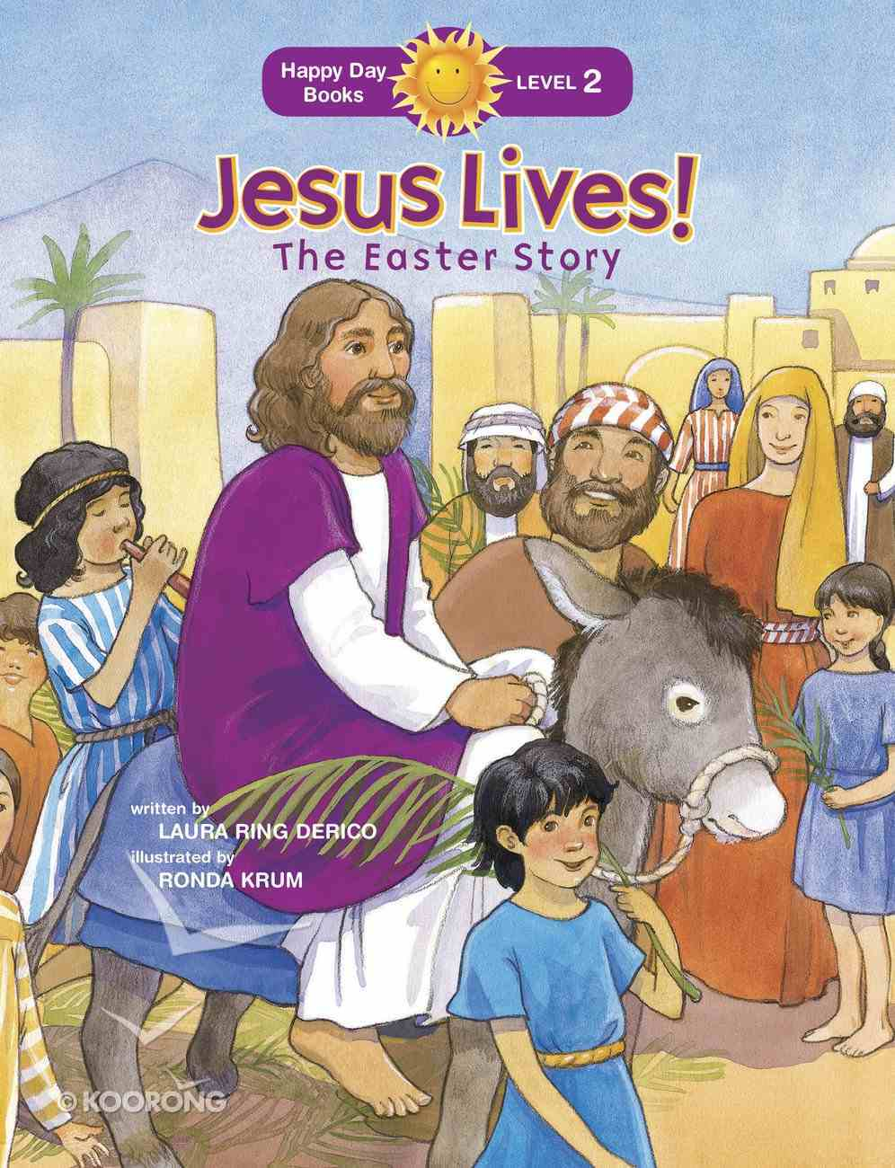 Jesus Lives! the Easter Story (Happy Day Level 2 Beginning Readers Series) Paperback