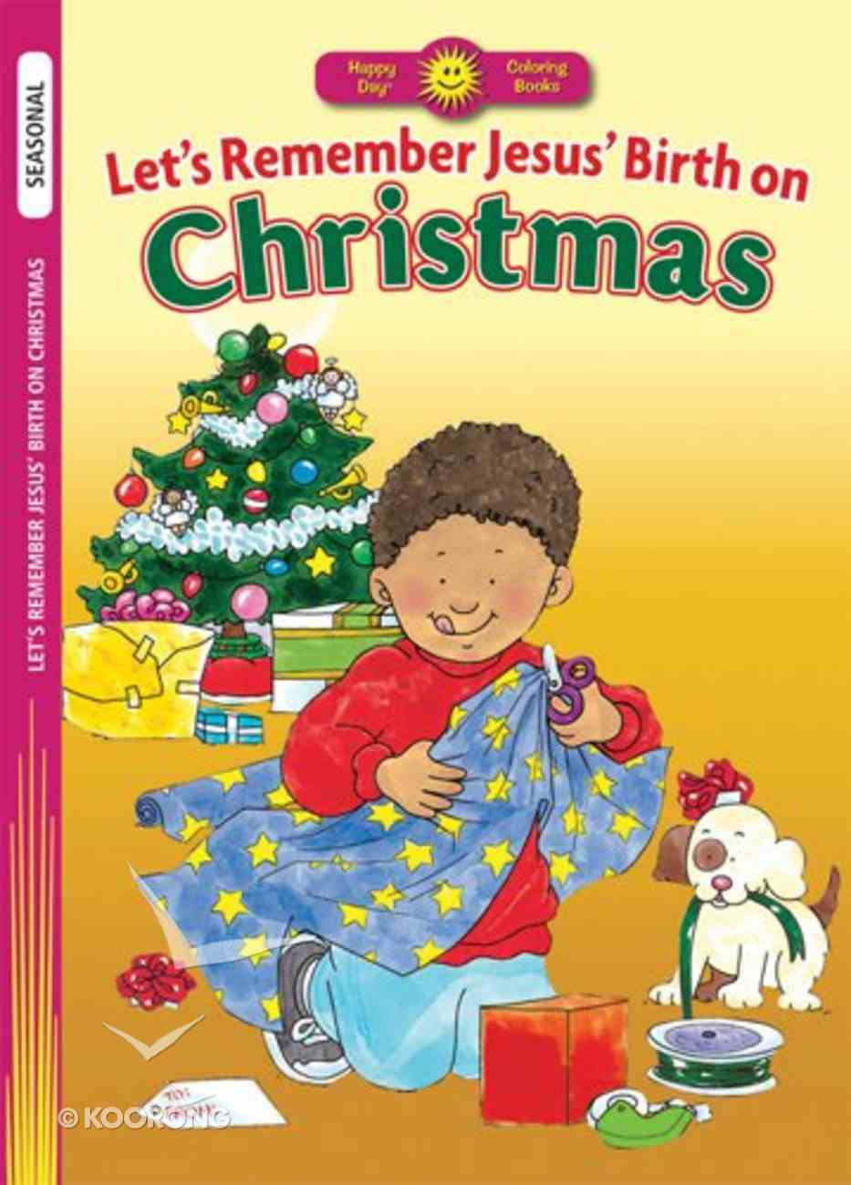 Let's Remember Jesus' Birth on Christmas (Happy Day Colouring & Activity Series) Paperback
