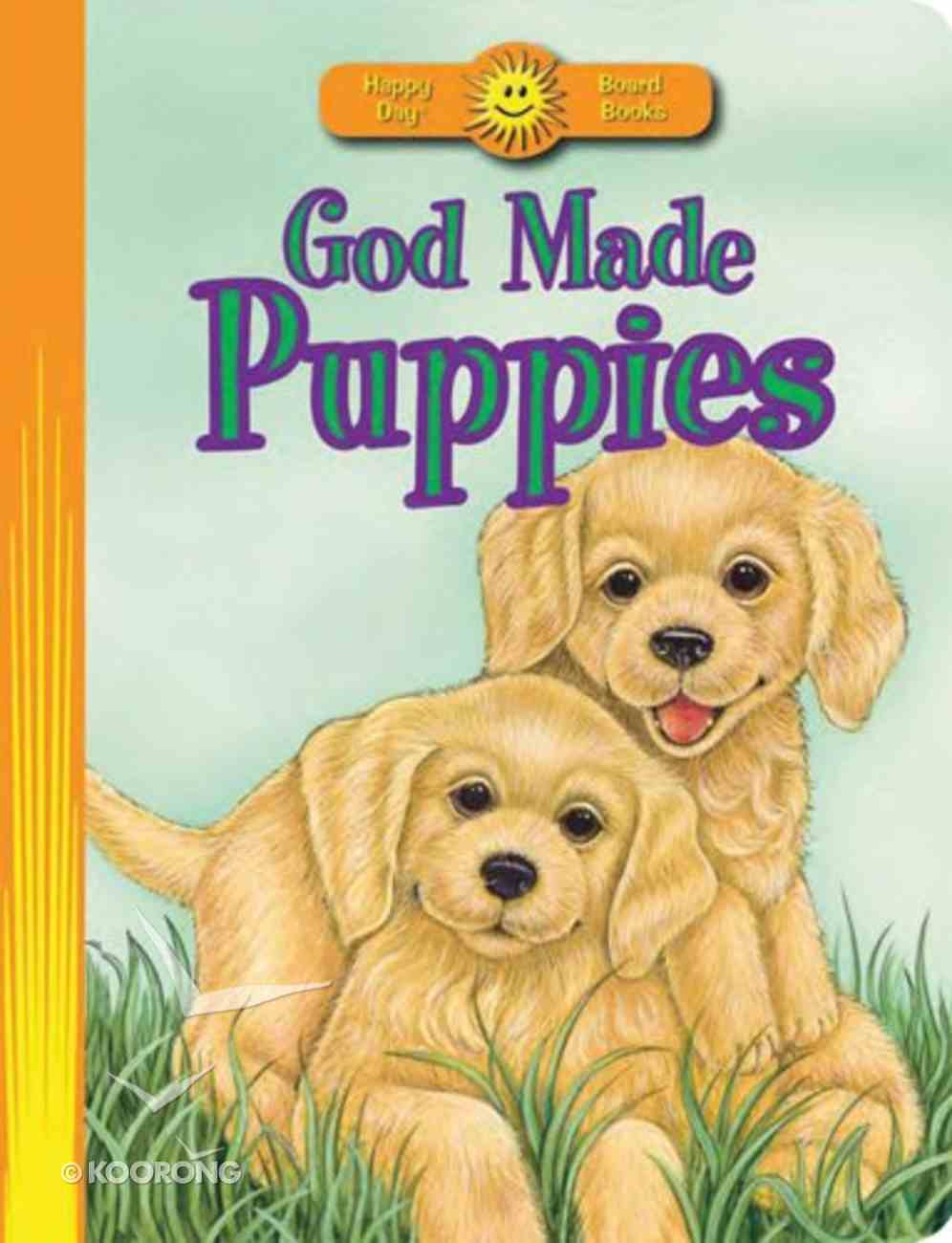 Happy Day: God Made Puppies Board Book