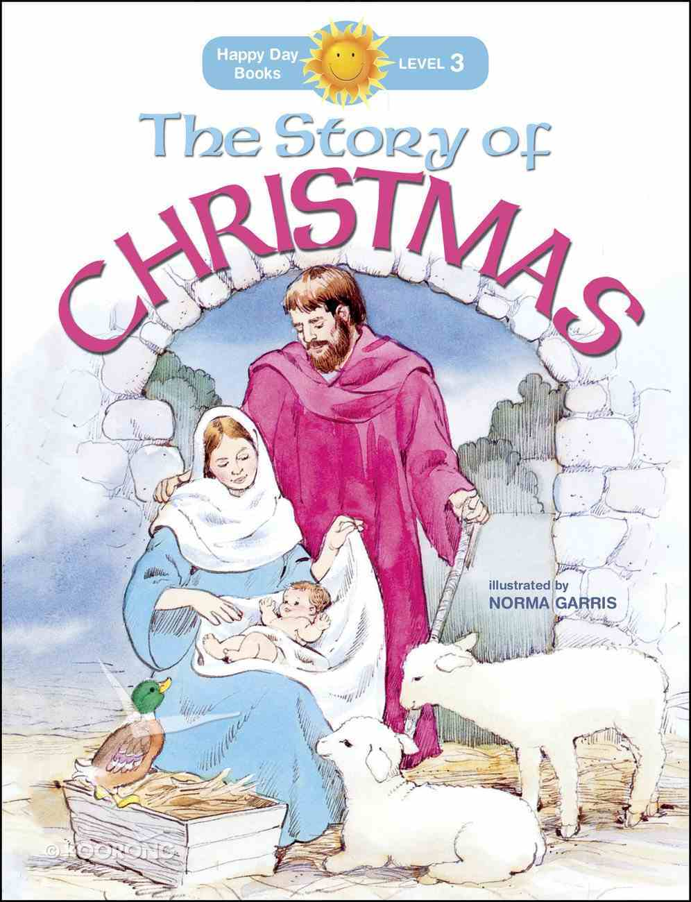 The Story of Christmas (Happy Day Level 3 Independent Readers Series) Paperback