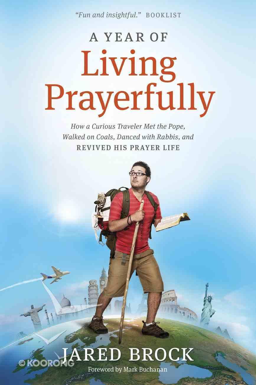 A Year of Living Prayerfully Paperback