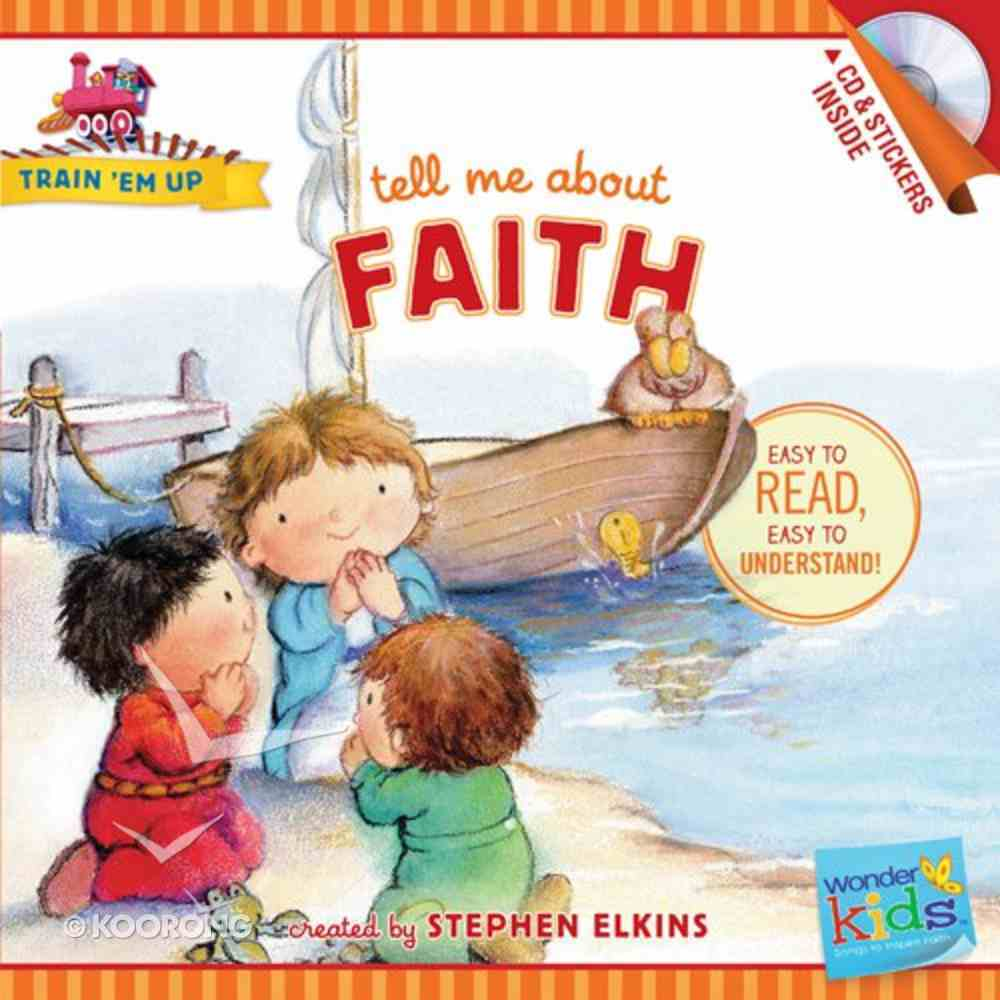 Tell Me About Faith (Includes CD & Stickers) (Wonder Kids: Train 'Em Up Series) Paperback
